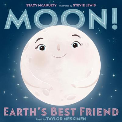 Moon! Earth's Best Friend