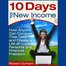 10 Days to New Income: How Anyone Can Conquer Their Debt And Create A Life Of Financial Freedom (Unabridged), by Richard Gorham