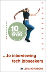 10 Quick Steps to Interviewing Tech Jobseekers, by Leo A. Notenboom
