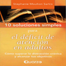10 Soluciones simples para el deficit de atencion en adultos (10 Simple Solutions to Adult ADD): Como superar la distraccion cronica y alcanzar tus objetivos (Unabridged), by Stephanie Moulton