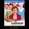 100 Percent Leadership: High Performance TEAM (Unabridged), by Ed Ludbrook