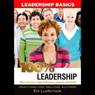 100 Percent Leadership: Leadership Basics (Unabridged), by Ed Ludbrook