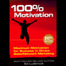 100 Percent Motivation: Maximum Motivation for Success in Direct Sales/Network Marketing (Unabridged), by Ed Ludbrook