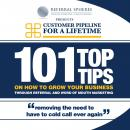 101 Top Tips on How to Grow Your Business Through Referral and Word of Mouth Marketing, by Barry Allaway