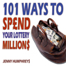 101 Ways to Spend Your Lottery Millions (Unabridged) Audiobook, by Jenny Humphreys