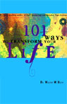 101 Ways to Transform Your Life (Unabridged), by Wayne W. Dyer