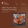 1066: The Year That Changed Everything Audiobook, by The Great Courses