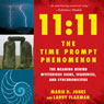11:11 the Time Prompt Phenomenon: The Meaning Behind Mysterious Signs, Sequences, and Synchronicities (Unabridged), by Marie D. Jones