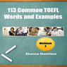 113 Common TOEFL Words and Examples: Workbook 3 (Unabridged) Audiobook, by Zhanna Hamilton