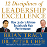 12 Disciplines of Leadership Excellence: How Leaders Achieve Sustainable High Performance (Unabridged), by Brian Tracy
