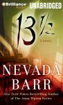13 1/2 (Unabridged), by Nevada Barr