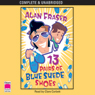 13 Pairs of Blue Suede Shoes (Unabridged), by Alan Fraser