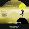 13-Steps to Radical Manifestation Audiobook, by Colin C Tipping