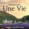 15 Minute Drama: Une Vie (Complete Series) Audiobook, by Adrian Penketh