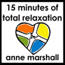 15 Minutes of Total Relaxation (Unabridged), by Anne Marshall