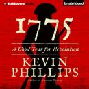 1775: A Good Year for Revolution (Unabridged), by Kevin Phillips