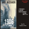 1906 (Unabridged), by James Dalessandro