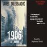 1906 (Unabridged) Audiobook, by James Dalessandro