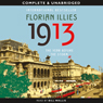 1913: The Year Before the Storm (Unabridged), by Florian Illies