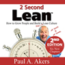 2 Second Lean: How to Grow People and Build a Fun Lean Culture at Work and at Home, 2nd Edition (Unabridged) Audiobook, by Paul A. Akers