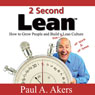 2 Second Lean (Unabridged) Audiobook, by Paul A. Akers