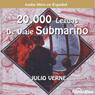 20 Mil Leguas Viaje Submarino (20,000 Leagues Under the Sea) Audiobook, by Jules Verne
