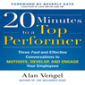 20 Minutes to a Top Performer: Three Fast and Effective Conversations to Motivate, Develop, and Engage Your Employees (Unabridged) Audiobook, by Alan Vengel