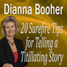 20 Surefire Tips for Telling a Titillating Story (Unabridged) Audiobook, by Dianna Booher