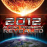 2012: Mayan Prophecy Revealed Audiobook, by World Wide Multi Media