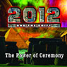 2012 & The Shift: The Power of Ceremony, by Jack Allis
