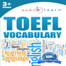 2012 TOEFL Vocabulary Audio Learn (Unabridged) Audiobook, by AudioLearn Editors