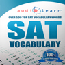 2013 SAT Vocabulary AudioLearn: The Top 500 Vocabulary Words You Must Know For the New SAT! (Unabridged), by SAT Test Prep Team