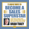 21 Great Ways to Become a Sales Superstar Audiobook, by Brian Tracy