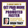 21 Great Ways to Get Paid More and Promoted Faster Audiobook, by Brian Tracy