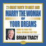 21 Great Ways to Meet and Marry the Woman of Your Dreams Audiobook, by Brian Tracy