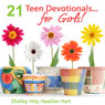21 Teen Devotionals...For Girls! (Unabridged) Audiobook, by Heather Hart