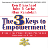 The 3 Keys to Empowerment: Release the Power Within People for Astonishing Results (Unabridged) Audiobook, by Ken Blanchard