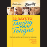 30 Days to Taming Your Tongue: What You Say (And Dont Say) Will Improve Your Relationships (Unabridged) Audiobook, by Deborah Smith Peques