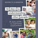 30 Days to Understanding Other People: A Daily Guide to Improving Relationships (Unabridged), by Beverly D. Flexington