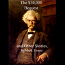 The $30,000 Bequest and Other Stories (Unabridged) Audiobook, by Mark Twain