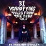 31 Horrifying Tales from the Dead, Volume 2 (Unabridged) Audiobook, by Drac Von Stoller