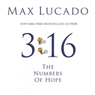 3:16: The Numbers of Hope, by Max Lucado