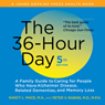 The 36-Hour Day: A Family Guide to Caring for People Who Have Alzheimer Disease, Related Dementias, and Memory Loss, fifth edition (Unabridged), by Nancy L. Mace