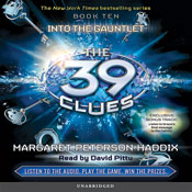 The 39 Clues, Book 10: Into the Gauntlet (Unabridged) Audiobook, by Margaret Peterson Haddix