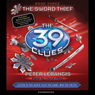 The 39 Clues, Book 3: The Sword Thief (Unabridged) Audiobook, by Peter Lerangis