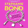 4 Bodies and a Funeral: Body Movers, Book 4  (Unabridged), by Stephanie Bond