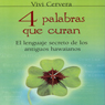 4 palabras que curan: El lenguage secreto de los antiguos hawaianos (Unabridged) Audiobook, by Vivi Cervera