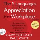The 5 Languages of Appreciation in the Workplace: Empowering Organizations by Encouraging People (Unabridged) Audiobook, by Gary Chapman