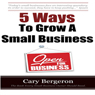 5 Ways to Grow Small Business (Unabridged) Audiobook, by Cary Bergeron