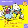 50 Favourite Nursery Rhymes, by BBC Audiobooks